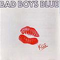 Bad Boys Blue - Kiss альбом