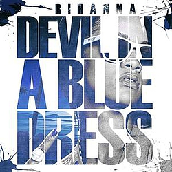 Rihanna - Devil In A Blue Dress album