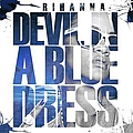 Rihanna - Devil In A Blue Dress альбом