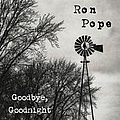 Ron Pope - Goodbye, Goodnight album
