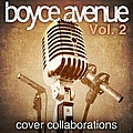Boyce Avenue - Cover Collaborations, Vol. 2 album
