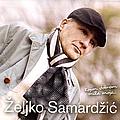 Željko Samardžić - Kojum Dobrom Mila Moja... album