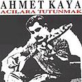 Ahmet Kaya - Acılara Tutunmak album