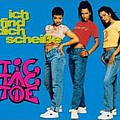 Tic Tac Toe - Ich find' dich scheiße album