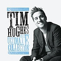 Tim Hughes - Tim Hughes Ultimate Collection album