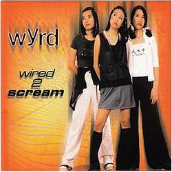Wyrd - Wired 2 Scream альбом