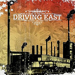 Driving East - The Future of the Free World is Riding on This One альбом