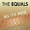 Equals - All The Hits Of The Equals album