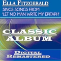 Ella Fitzgerald - Songs From 'Let No Man Write My Epitaph' (Classic Album - Digitally Remastered) album