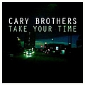 Cary Brothers - Take Your Time album