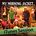 My Morning Jacket - iTunes Session альбом