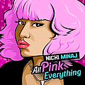 Nicki Minaj - All Pink Everything album