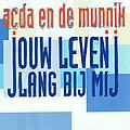 Acda En De Munnik - Jouw Leven Lang Bij Mij album