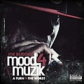 Joe Budden - Mood Muzik 4: A Turn 4 the Worst album
