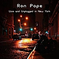Ron Pope - Ron Pope - Live and Unplugged In New York альбом