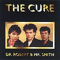 The Cure - Dr. Robert And Mr. Smith album