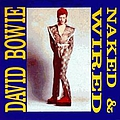 David Bowie - Naked & Wired альбом