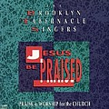 Brooklyn Tabernacle Choir - Jesus Be Praised album