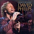 David Phelps - Legacy of Love: David Phelps Live album