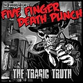 Five Finger Death Punch - The Tragic Truth - Single album