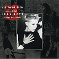 Joan Jett & The Blackhearts - Fit to Be Tied: Great Hits by Joan Jett and the Blackhearts album