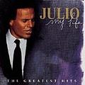 Julio Iglesias - Julio Iglesias - My Life: Greatest Hits album