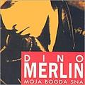 Dino Merlin - Moja Bogda Sna album