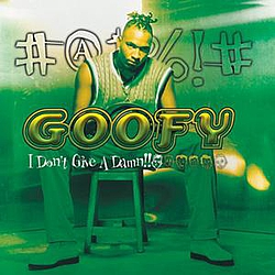 Goofy - I Don't Give A Damn альбом