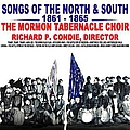 Mormon Tabernacle Choir - Songs Of The North & South 1861 - 1865 album