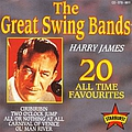 Harry James - The Great Swing Bands - 20 All Time Favourites album