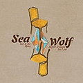 Sea Wolf - Get to the River Before It Runs Too Low альбом
