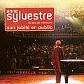 Anne Sylvestre - Son jubilé en public : 50 ans de chansons альбом