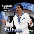 Ibrahim Tatlises - Yağmurla Gelen Kadın album