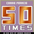 Connie Francis - 50 Big Hits By Connie Francis album