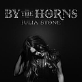 Julia Stone - By The Horns альбом