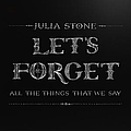 Julia Stone - Let's Forget All The Things That We Say альбом