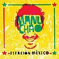 Manu Chao - Estación México альбом
