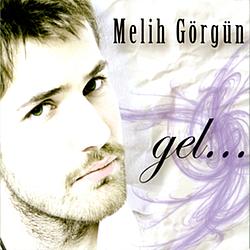 Melih Görgün - Gel album