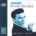 Frank Sinatra - The Essential Collection - The Early Years album
