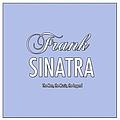 Frank Sinatra - Frank Sinatra: The Man, the Music, the Legend album