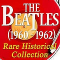The Beatles - The Beatles (1960 - 1962): Rare Historical Collection (Original Recordings - Digitally Remastered) album