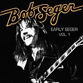 Bob Seger - Early Seger Vol. 1 album