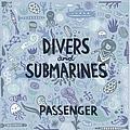 Passenger - Divers & Submarines album