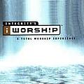 Paul Baloche - iWorship: a Total Worship Experience (disc 1) album