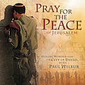 Paul Wilbur - Pray For the Peace of Jerusalem album