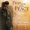Paul Wilbur - Pray For the Peace of Jerusalem album