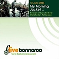 My Morning Jacket - 2004-06-12: Bonnaroo Music Festival, Manchester, TN, USA альбом