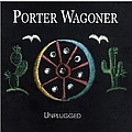 Porter Wagoner - Unplugged album