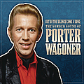 Porter Wagoner - Out Of The Silence Came A Song: The Somber Sound Of Porter Wagoner album