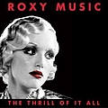 Roxy Music - The Thrill Of It All: Roxy Music (1972-1982) album